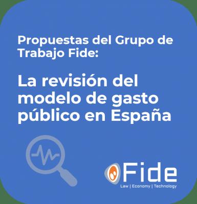 Propuestas Grupo de Trabajo Fide La revisión del modelo de gasto público en España