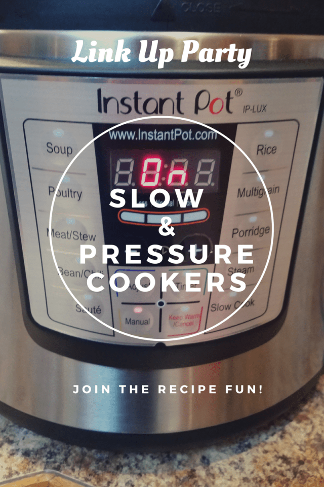 Slow & Pressure Cooker Link Up Party
