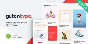 Gutentype 1.9.6 - 100% Gutenberg WordPress Theme