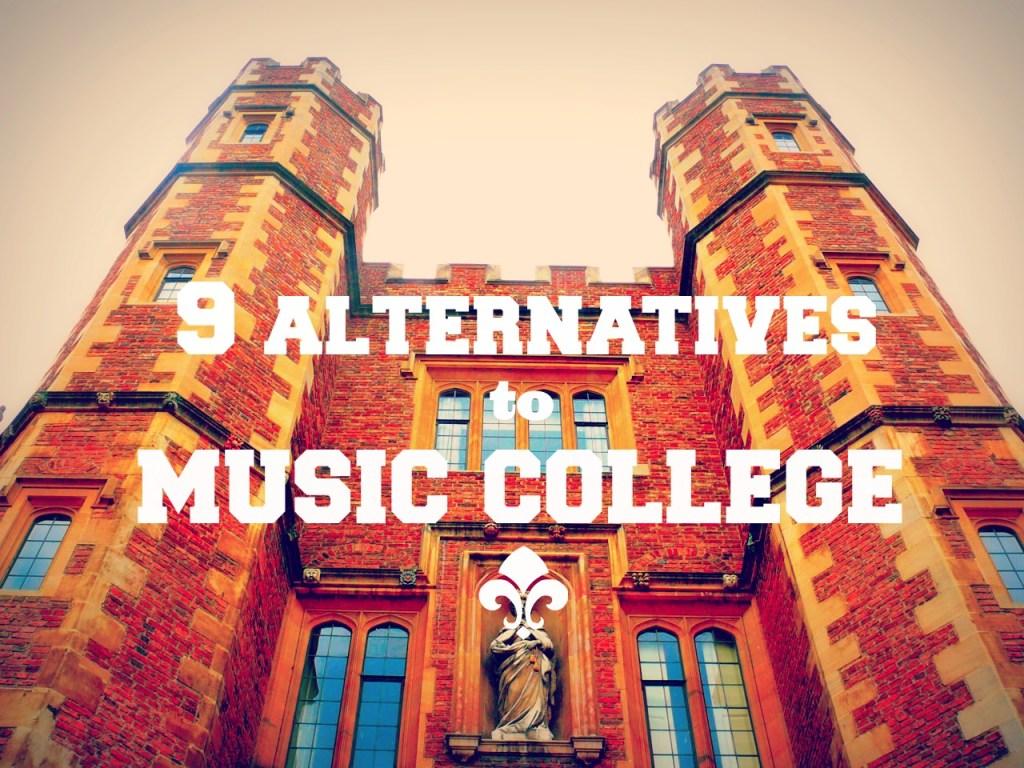9 alternatives to music college