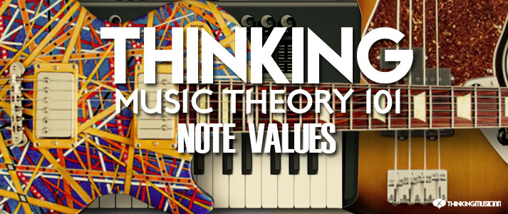 Thinking-Music-Theory-101-NOTE--VALUES