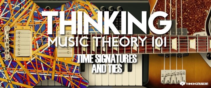 Thinking-Music-Theory-101TIME-SIGNATIUERS-AND-TIES
