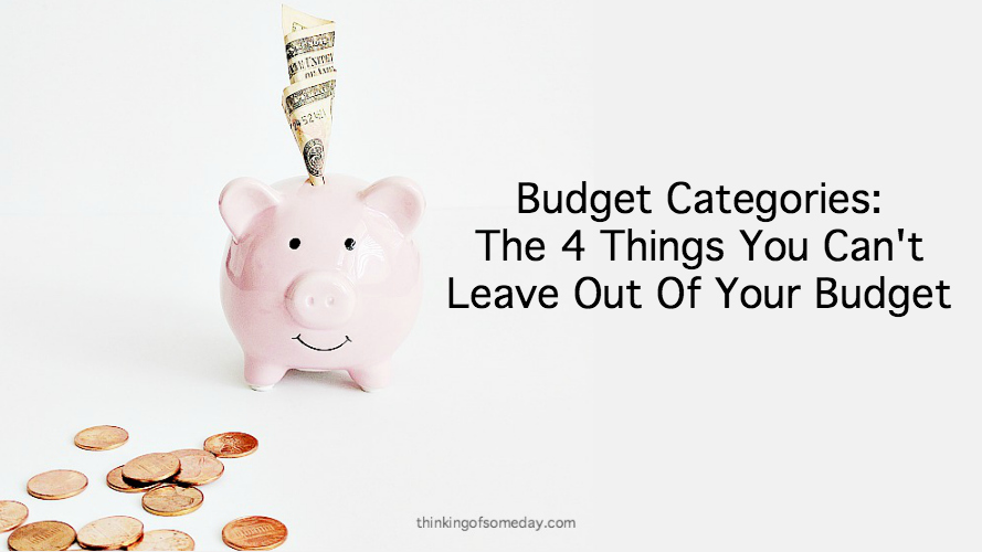 Budget Categories: The 4 Things You Can't Leave Out Of Your Budget