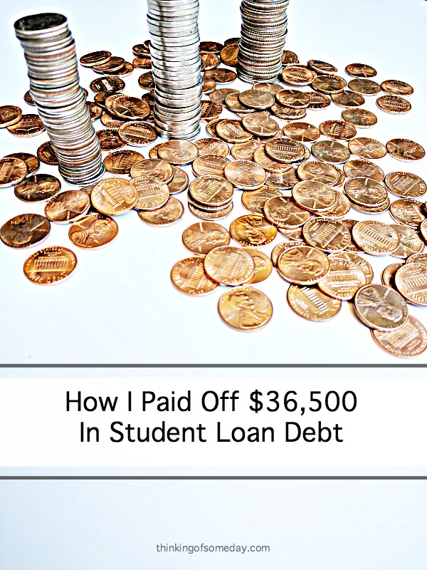 How I Paid Off $36,500 In Student Loan Debt