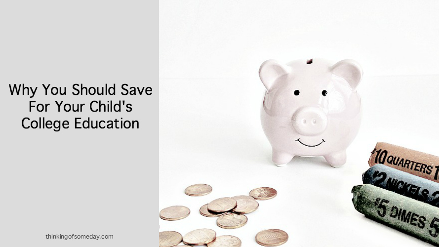 Why You Should Save For Your Child's College Education