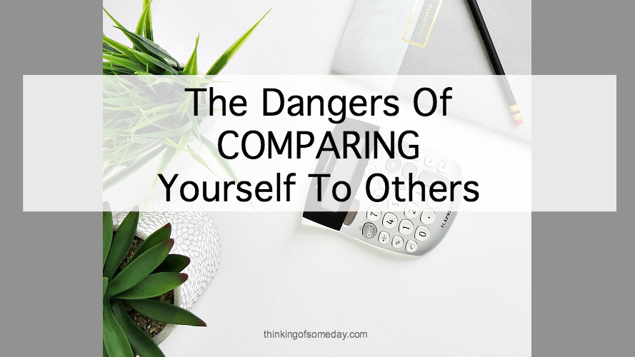 The Dangers Of Comparing Yourself To Others