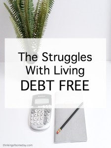 The Struggles With Living Debt Free