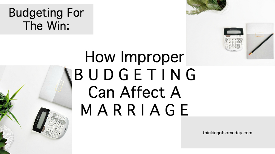 How Improper Budgeting Can Affect A Marriage