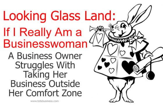 Looking Glass Land If I Really Am a Business Woman