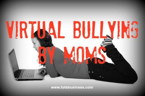Virtual Bullyin By Moms