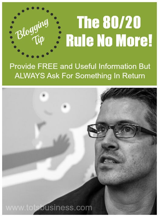 Blogging Tip Provide FREE and Useful Information But ALWAYS Ask For Something In Return