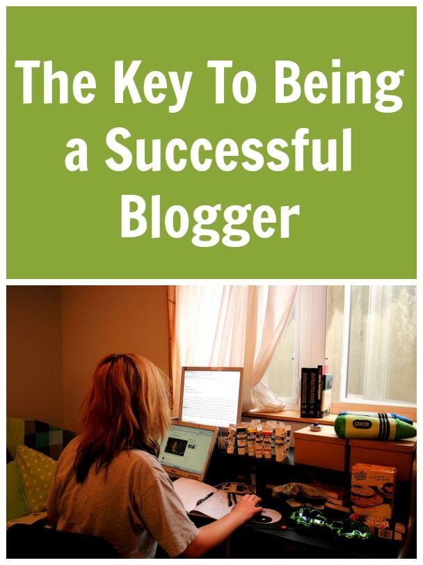 The Key To Being A Successful Blogger