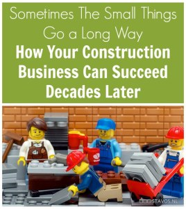 Sometimes-The-Small-Things-Go-a-Long-Way.-How-Your-Construction-Business-Can-Succeed-Decades-Later.
