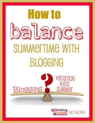 Tips on how to balance summer and blogging