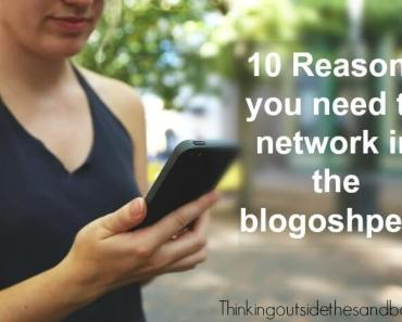10 Reasons Why You Need To Network In The Blogosphere