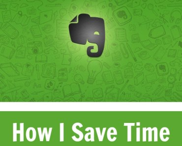 How I Save Time With Evernote