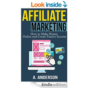 Affiliate Marketing: How To Make Money And Create an Income eBook