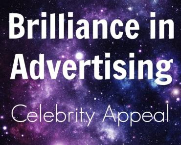 Brilliance in Advertising: Celebrity Appeal