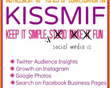 KISSMIF: Keep it Simple, Social Media is Fun. Tips for Twitter, Instagram, Google Plus, and Facebook