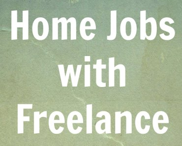 Work at Home Jobs with Freelance Sites