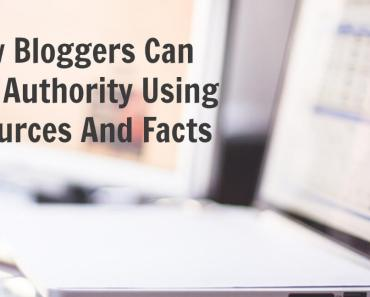 How Bloggers Can Build Authority Using Resources And Facts