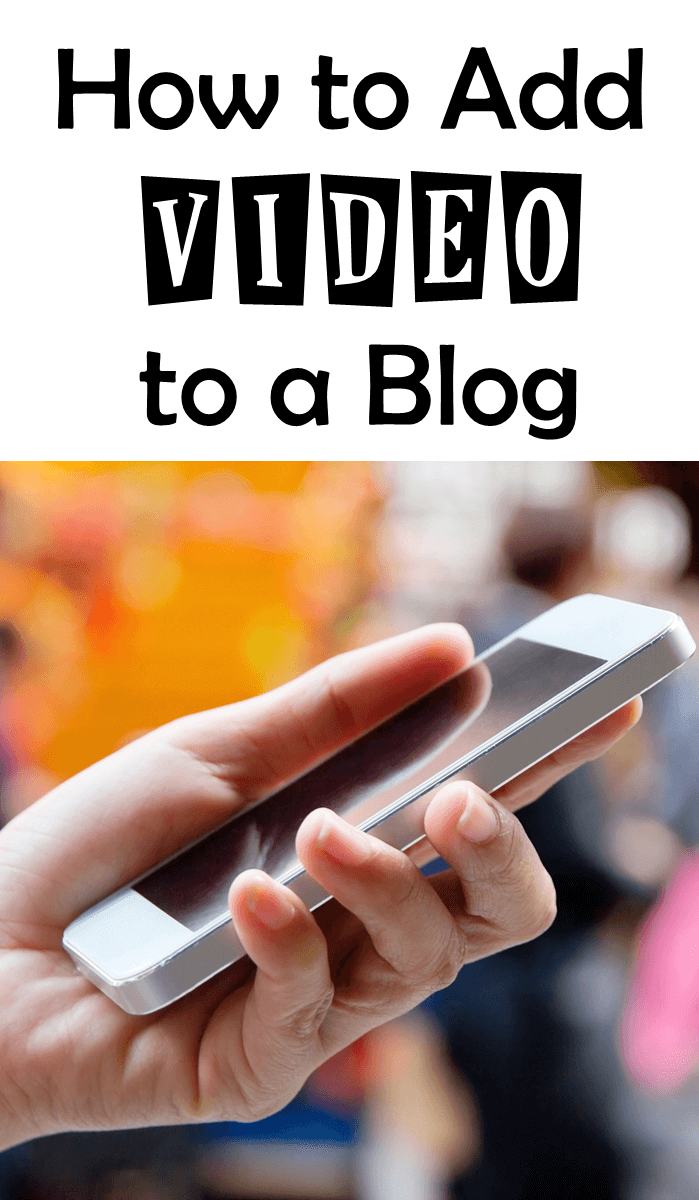 How to Add Video To A Blog