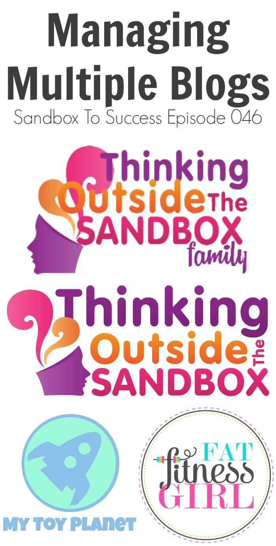 Managing Multiple Blogs - Sandbox To Success Episode 046