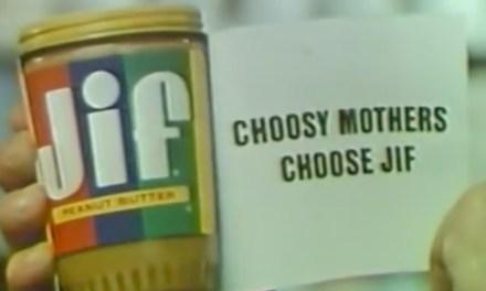 AdWatch: JIF | Choosy Mothers Choose Jif