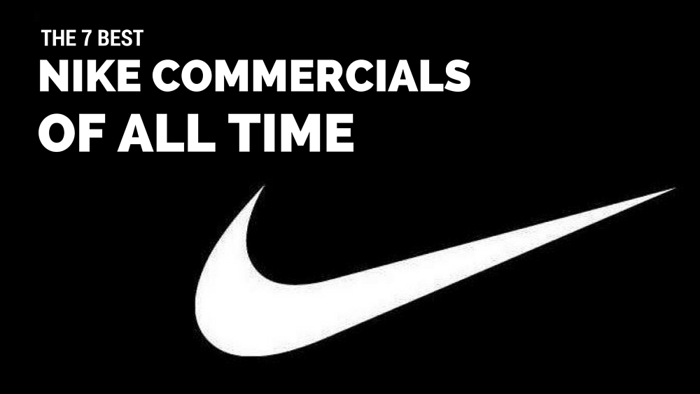 brand new 061e7 adc99 7 Best Nike Commercials of All Time