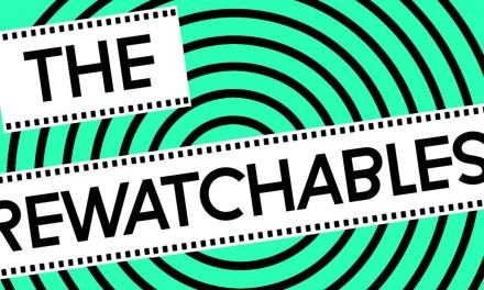 The Rewatchables: Another Reason to Revisit that Favorite Movie