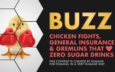 Weekly Buzz: Chicken Fights, General Insurance, & Gremlins That Love Zero Sugar Drinks