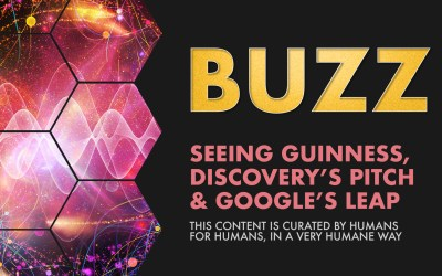 Weekly Buzz: Seeing Guinness, Discovery's Pitch, & Google's Leap