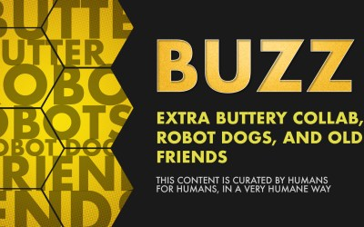 Weekly Buzz: Extra Buttery Collab, Robot Dogs, and old FRIENDS