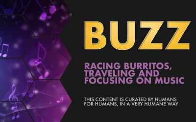 Weekly Buzz: Racing Burritos, Traveling, and Focusing on Music