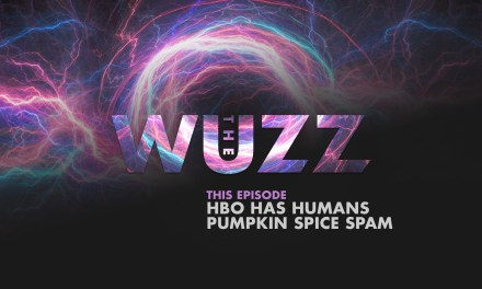 Weekly WUZZ: HBO Has Humans, & Pumpkin Spice SPAM