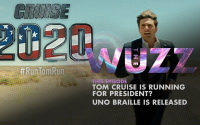 Weekly WUZZ: Tom Cruise 2020 and UNO Braille