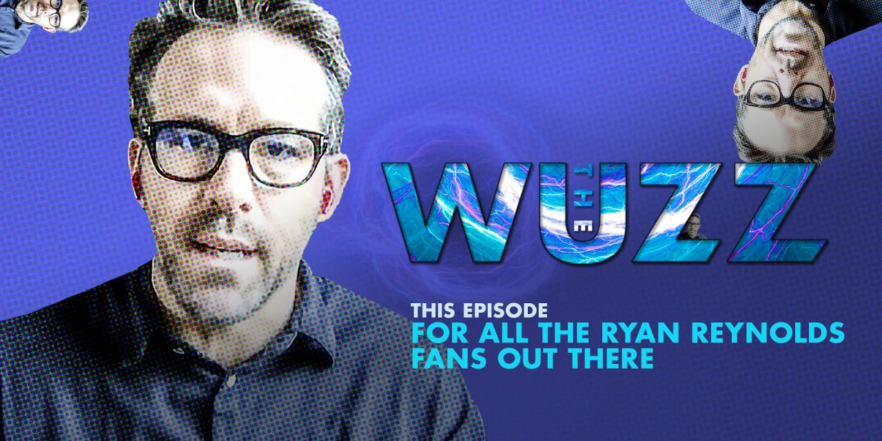 Weekly WUZZ: Ryan Reynolds