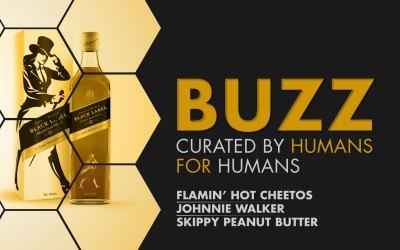 Weekly Buzz: Cheetos, Johnnie Walker & Skippy