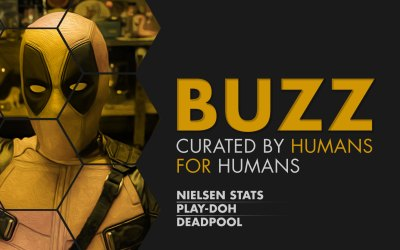 Weekly Buzz: Nielsen, Play-Doh & Deadpool