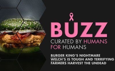 Weekly Buzz: Burger King's Nightmare King, Welch's, & Farmers Undead Insurance
