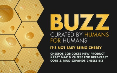 Weekly Buzz: It's Not Easy Being Cheesy