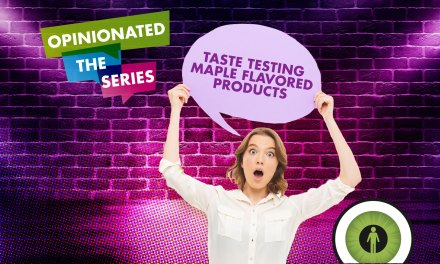 Opinionated: Taste Testing Maple Flavored Products