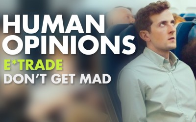 Human Opinions: E*Trade's Don't Get Mad