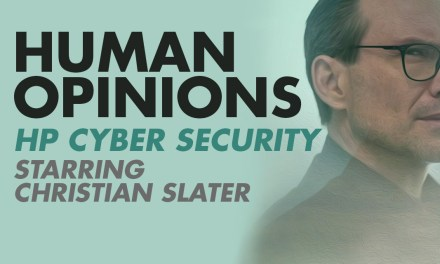 Human Opinions: HP Cyber Security Starring Christian Slater