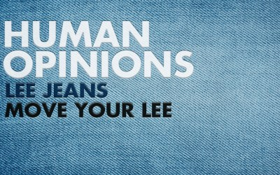 Human Opinions: Move Your Lee Jeans