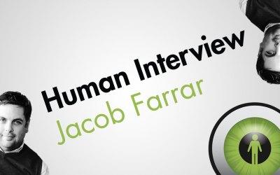 Human Interview: Jacob Farrar