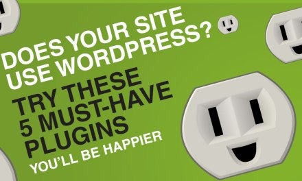 5 Must-Have WordPress Plugins For Your Business Blog or Website