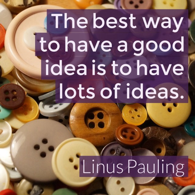 The best way to have a good idea