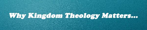 Kingdom Theology