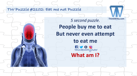 Puzzle 2102 thinkwitty.com - Eat me not Riddle